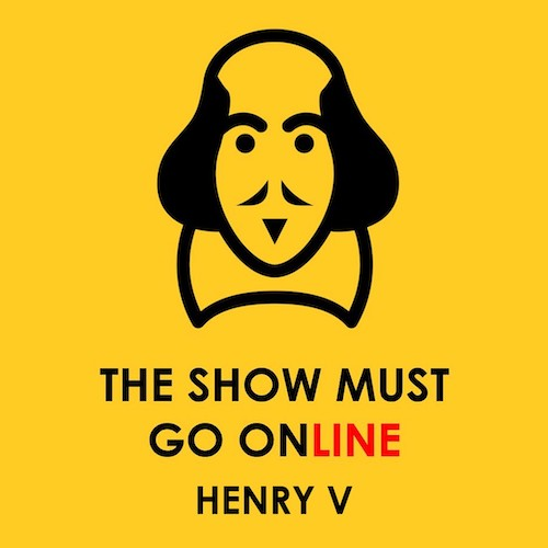 The Show Must Go Online: Henry V Thumbnail