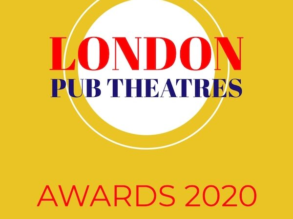 London Pub Theatres Awards 2020