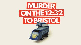 Murder On The 12:32 To Bristol Thumbnail