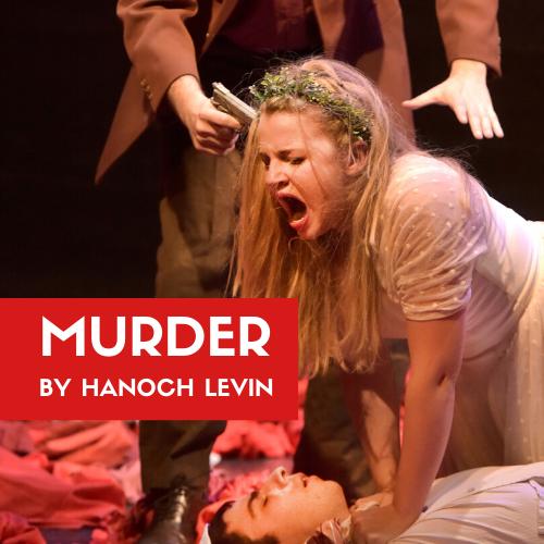 """Murder"" by Hanoch Levin Thumbnail"