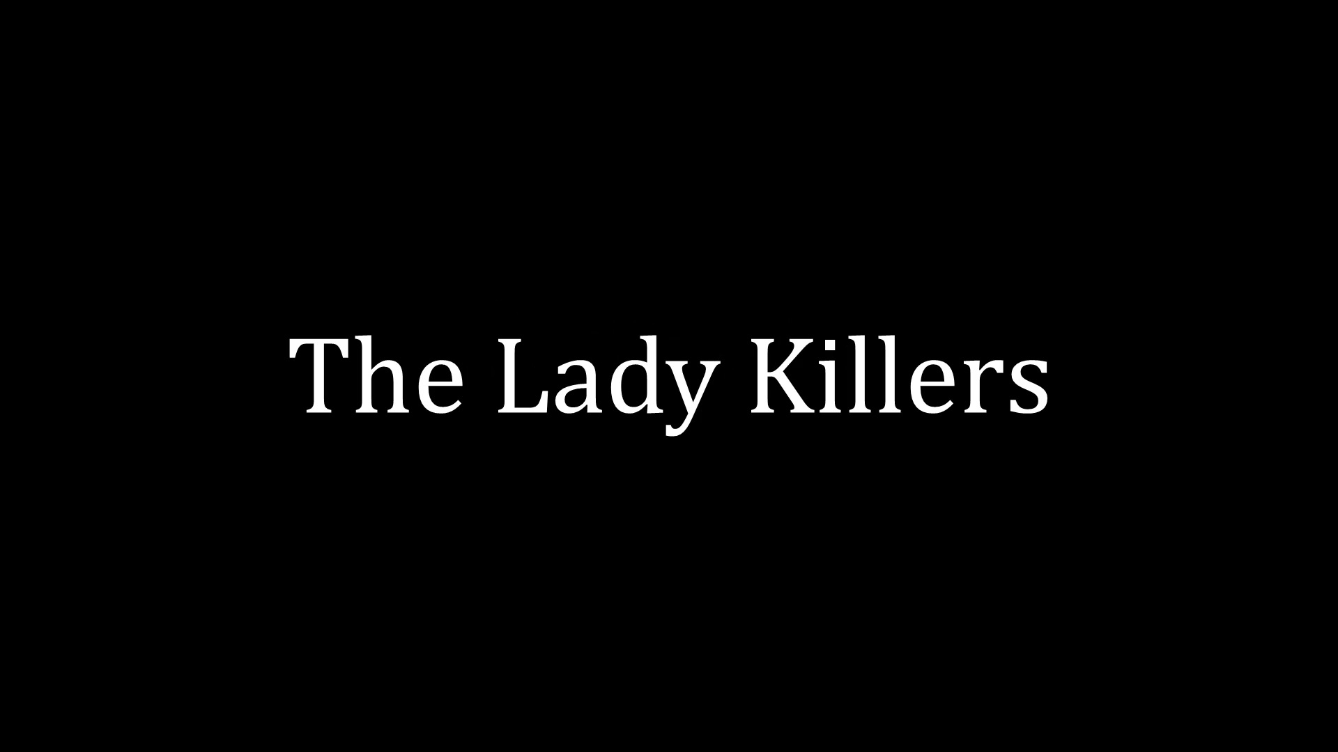 The Lady Killers Thumbnail