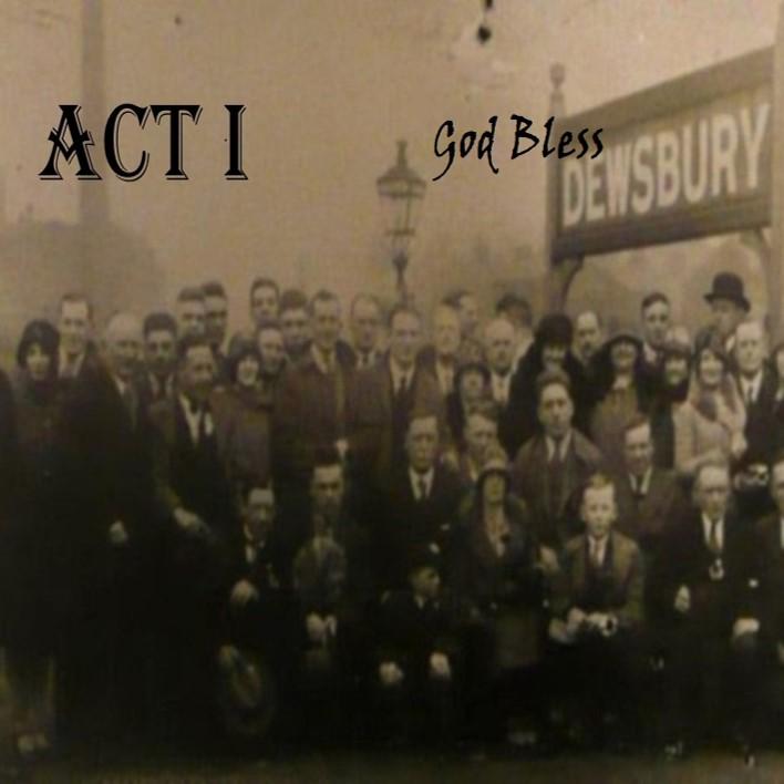 God Bless Dewsbury (ACT I) Thumbnail