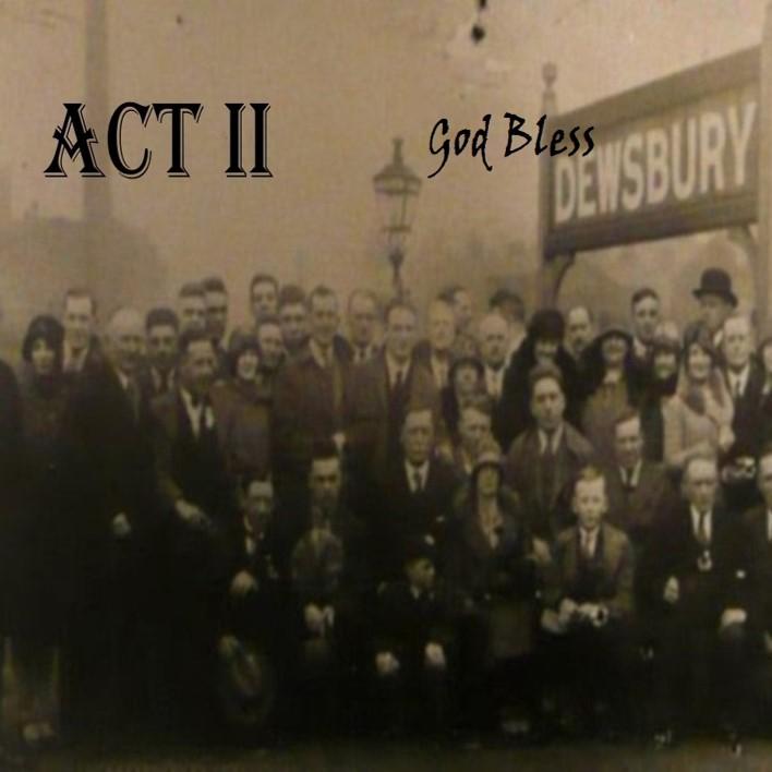 God Bless Dewsbury (ACT II) Thumbnail