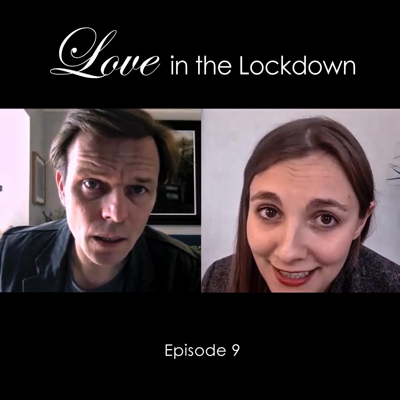 Love in the Lockdown Episode 9 Thumbnail